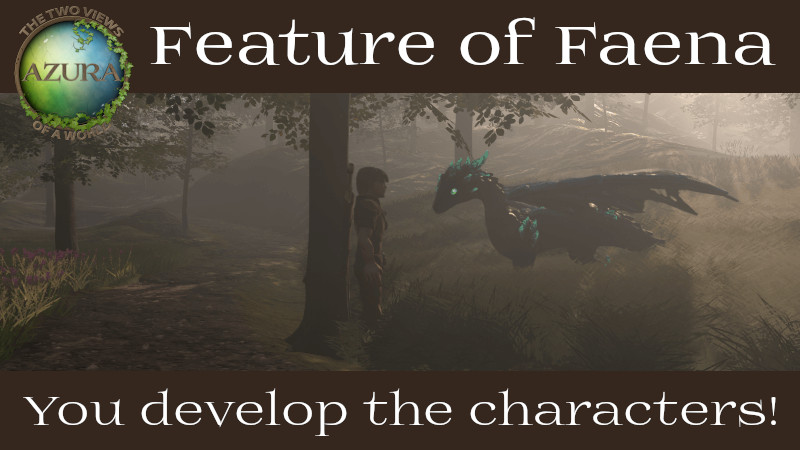 Game mechanics: You develop the characters!